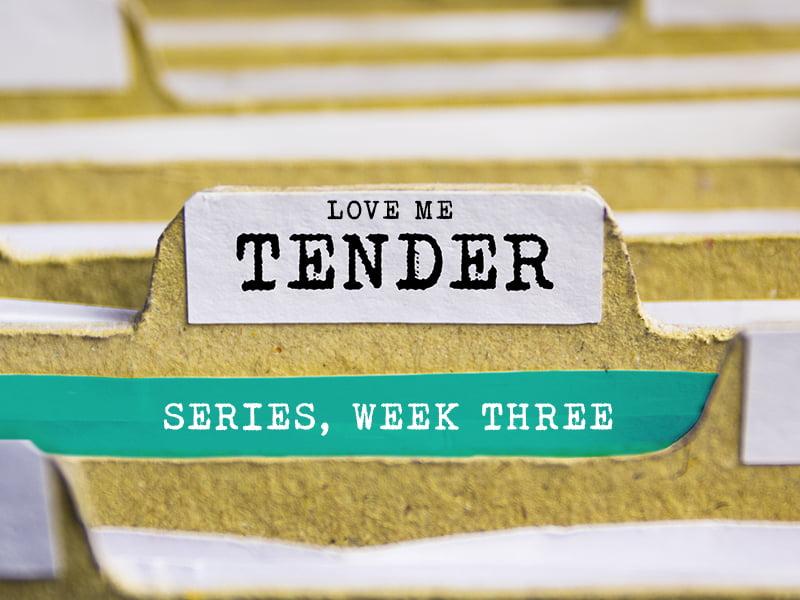 Love me tender, series, week three, week 3