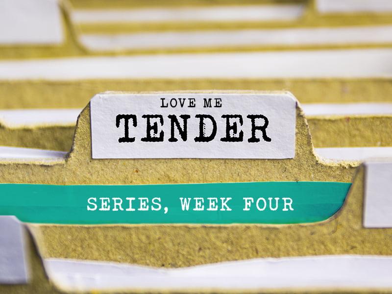 Love me tender, series, week four, week 4